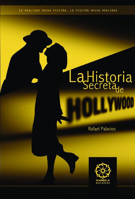La Historia secreta de Hollywood