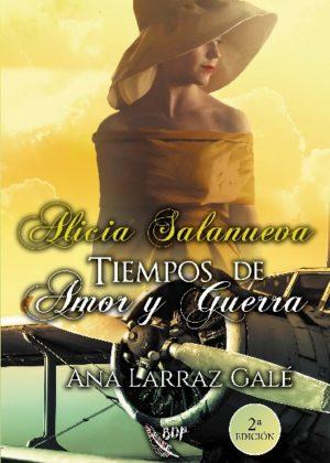 Alicia Salanueva, Tiempos de Amor y Guerra