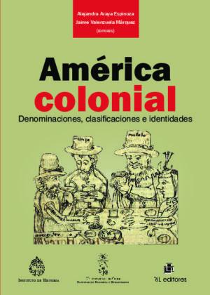 América colonial. Denominaciones, clasificaciones e identidades