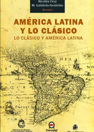 América Latina y lo clásico; lo clásico y América Latina