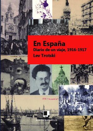 En España Diario de un viaje de finales de 1916 a principios de 1917