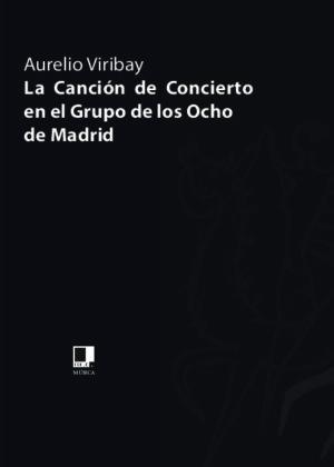 La Canción de Concierto en el Grupo de los Ocho de Madrid