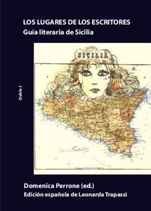 Los lugares de los escritores. Guía literaria de Sicilia