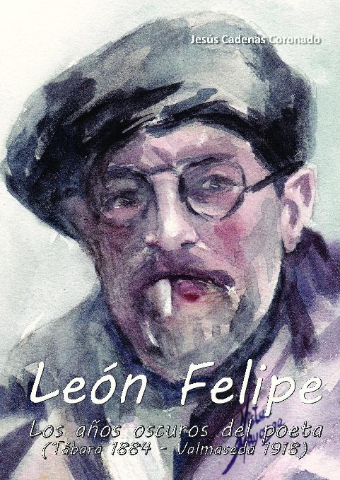 León Felipe. Los años oscuros del poeta (Tábara 1884 - Valmaseda 1918)