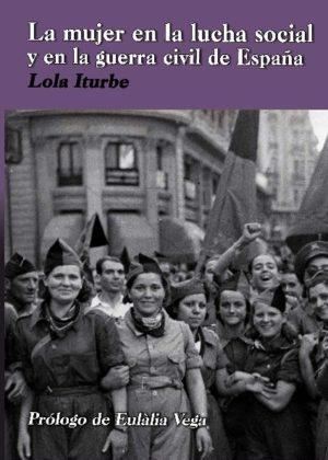 La mujer en la lucha social y en la guerra civil de España