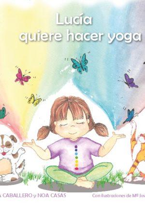 Lucía quiere hacer yoga (tapa blanda)