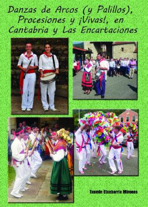 Danzas de Arcos (y Palillos), Procesiones y ¡Vivas! en Cantabria y Las Encartaciones