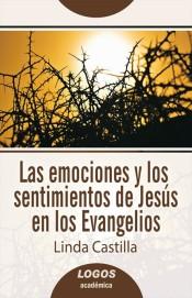 Las emociones y los sentimientos de Jesús en los Evangelios