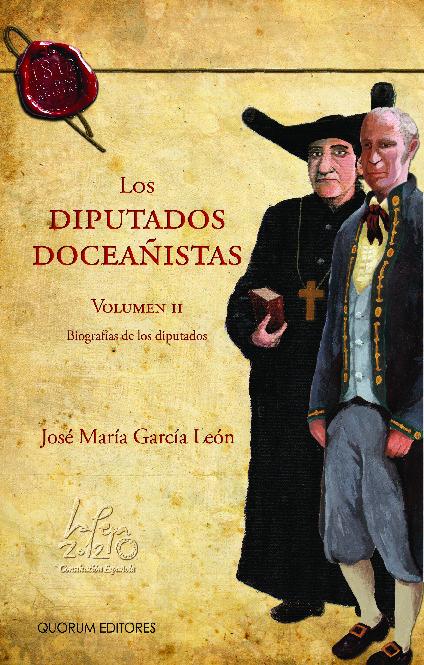 Los Diputados Doceañistas. Vol.II Biografía de los diputados