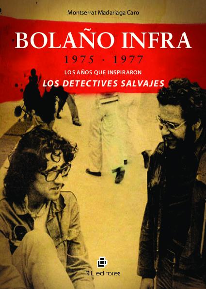 Bolaño Infra. 1975-1977: los años que inspiraron Los detectives salvajes