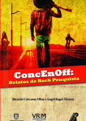 ConcEnOff. Relatos de rock penquista
