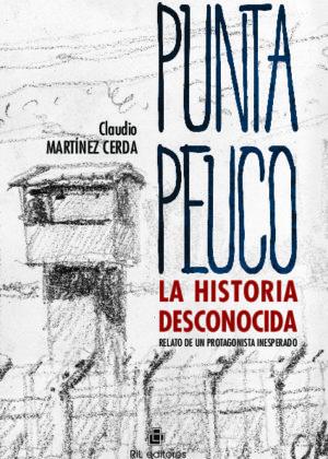 Punta Peuco: la historia desconocida
