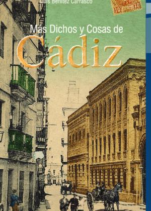 Más dichos y cosas de Cádiz