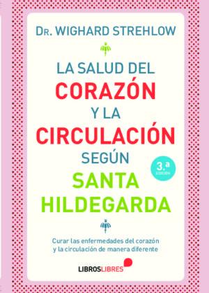 La salud del corazón y la circulación según Santa Hildegarda