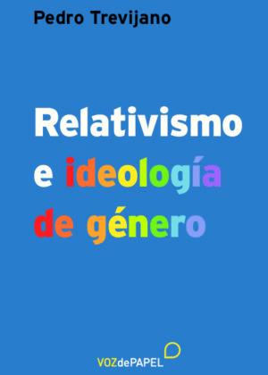 Relativismo e ideología de género