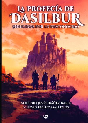 La profecía de Dasilbur. Seducidos por lo desconocido
