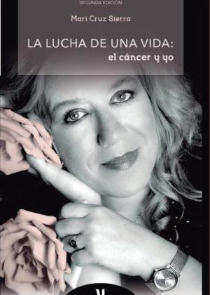 La lucha de una vida: el cáncer y yo