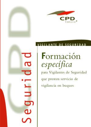 AP-09 FORMACIÓN ESPECIFICA VIGILANTE DE SEGURIDAD- VIGILANCIA EN BUQUES