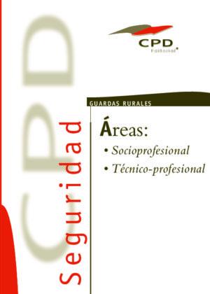 GUARDAS RURALES ÁREAS SOCIOPROFESIONAL, TECNICOPROFESIONAL GR-02