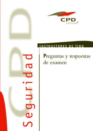 PREGUNTAS Y RESPUESTAS DE EXAMEN INSTRUCTOR DE TIRO IT-00