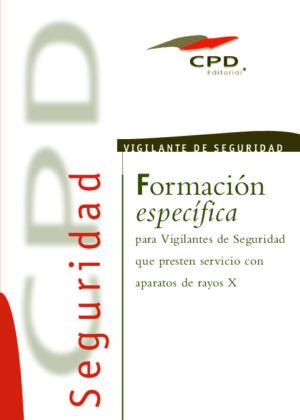 VIGILANTES DE SEGURIDAD PRIVADA ESPECIALIDAD EN VIGILANCIA DE RAYOS X AP-06