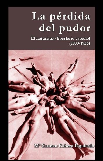 La pérdida del pudor. El naturismo libertario español (1900-1936)