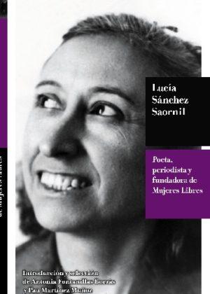 Lucía Sánchez Saornil. Poeta, periodista y fundadora de Mujeres Libres
