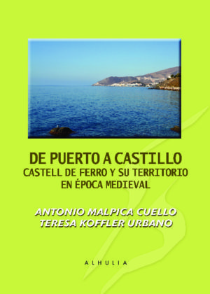De puerto a castillo. Castell de Ferro y su territorio en época…