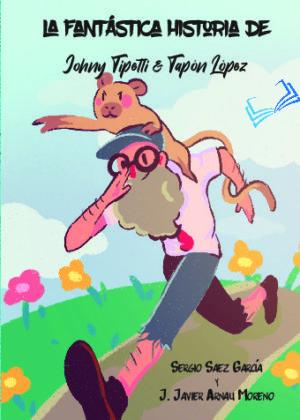 La fantástica historia de Johny Tipetti & Tapón López