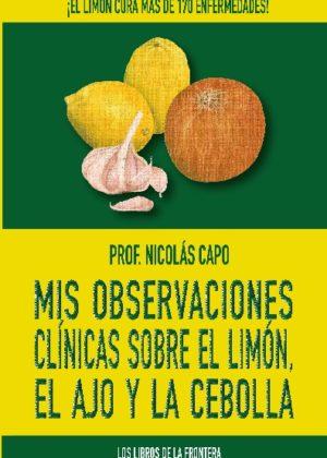 Mis observaciones clinicas sobre el limón, el ajo y la cebolla