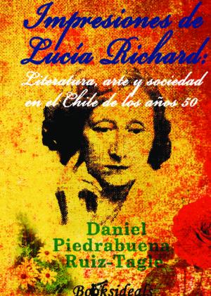 Impresiones de Lucía Richard: literatura, arte y sociedad en el Chile de los años 50