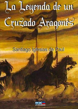 La Leyenda de un Cruzado Aragonés