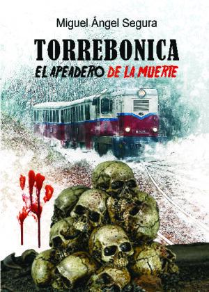 Torrebonica. El apeadero de la muerte