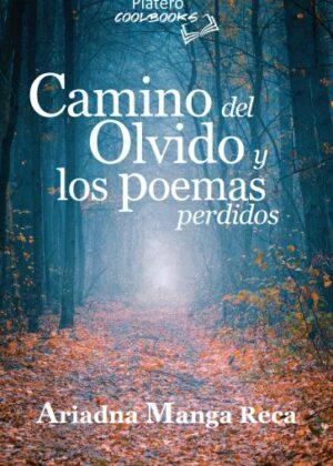 Camino del olvido y los poemas perdidos