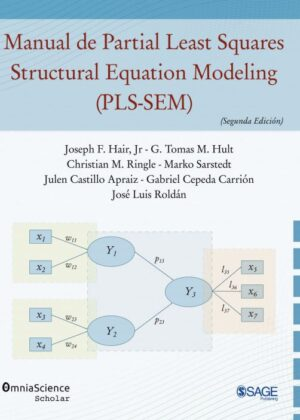 Manual de Partial Least Squares Structural Equation Modeling (PLS-SEM) (Segunda Edición)