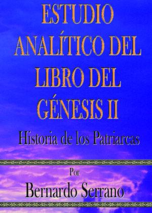ESTUDIO ANALÍTICO DEL LIBRO DEL GÉNESIS II - Historia de los Patriarcas