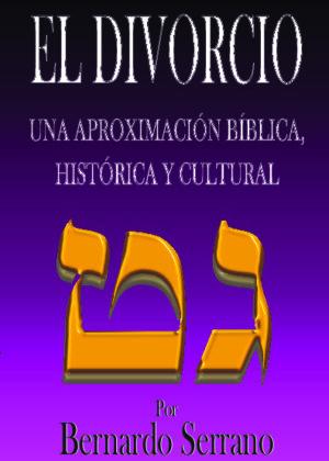 EL DIVORCIO - Una aproximación bíblica, histórica y cultural