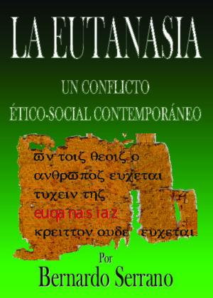 EUTANASIA, UN CONFLICTO ÉTICO-SOCIAL CONTEMPORÁNEO
