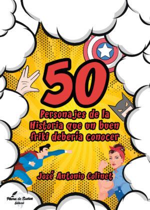 50 Personajes de la Historia que un buen friki debería conocer