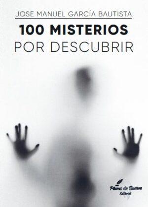 100 MISTERIOS POR DESCUBRIR