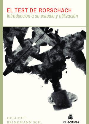El Test de Rorschach. Introducción a su estudio y utilización