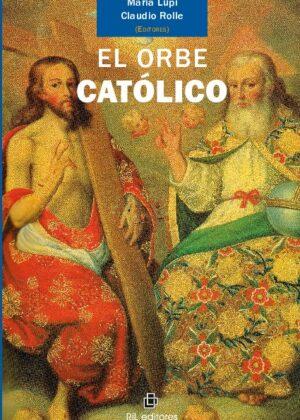 El Orbe Católico: transformaciones, continuidades, tensiones y formas de convivencia entre Europa y América