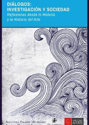 Diálogos: investigación y sociedad. Reflexiones desde la Historia y la Historia del Arte