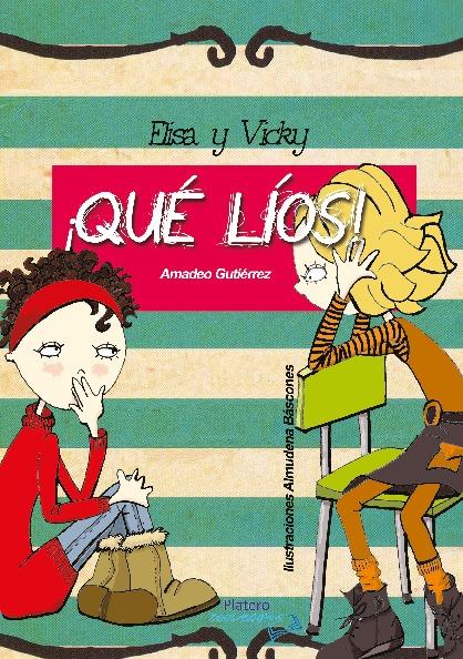 Elisa y Vicky, ¡Qué líos!