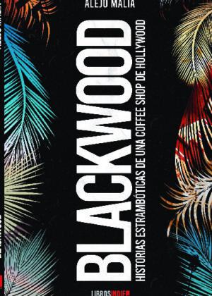 Blackwood. Historias estrambóticas de un coffee shop de hollywood