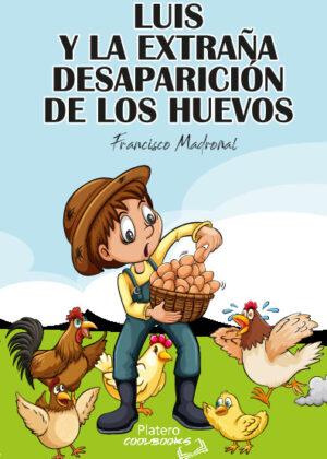 Luis y la extraña desaparición de los huevos