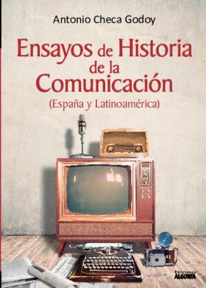 Ensayos de Historia de la Comunicación. España y latinoamerica.