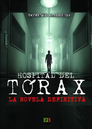 Hospital del Tórax: La novela definitiva