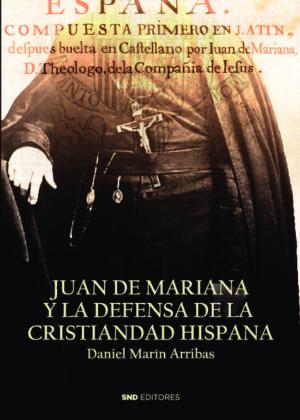Juan de Mariana y la defensa de la Cristiandad