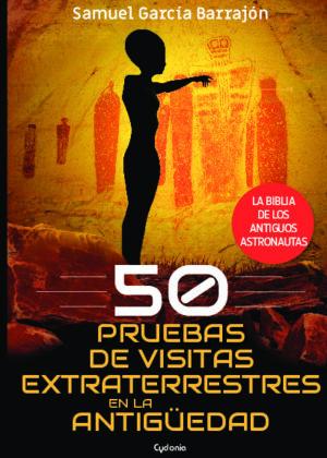 50 pruebas de visitas extraterrestres en la Antigüedad. La Biblia de los antiguos astronautas